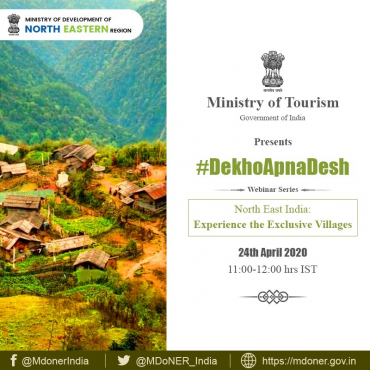 """Ministry of Tourism organises 8th webinar of """"Dekho Apna Desh"""" series on """"North East India-Experience the Exclusive villages"""""""