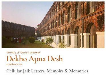 "Ministry of Tourism organises second Independence Day themed webinar titled ""Cellular Jail: Letters, Memoirs & Memories"" under DekhoApnaDesh webinar series"
