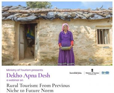 "Ministry of Tourism organises Dekho Apna Desh Webinar Series on ""Rural Tourism: From Previous Niche to Future Norm"""