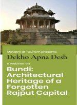 "Ministry of Tourism organisesa webinar on ""Bundi: Architectural Heritage of a Forgotten Rajput Capital"" under Dekho Apna Desh Webinar Series"