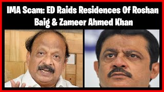 Karnataka:Houses,Offices of Former Congress Ministers Raided by ED in IMA Scam